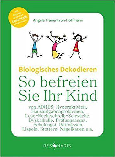 Biolog. Dekodieren - So befreien Sie Ihr Kind