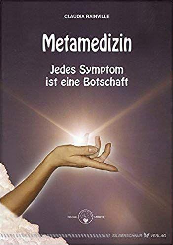 Metamedizin - Jedes Symptom ist eine Botschaft