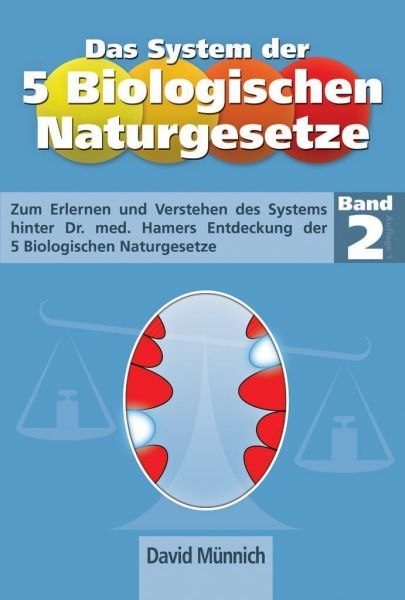 Das System der 5 biologischen Naturgesetze - Band 2