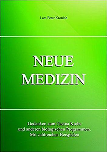 Neue Medizin - Gedanken und Beispiele