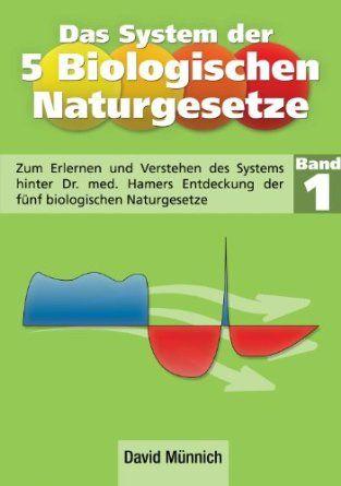 Die 5 biologischen Naturgesetze Band 1
