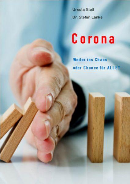 Corona - Weiter ins Chaos oder Chance für ALLE?